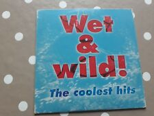 Wet and wild  the coolest hits CD