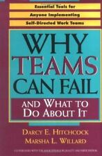 Why Teams Can Fail and What To Do About It: Essential Tools for Anyone