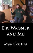Dr. Wagner and Me: The True Story of the Psychological Healing of a Person Suffe