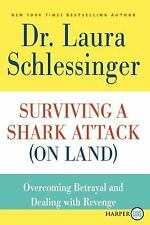 Surviving a Shark Attack On Land LP: Overcoming Betrayal and Dealing with Reve
