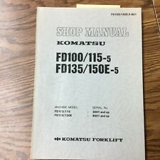 Komatsu FD100/115 FD135/150E-5 SERVICE SHOP REPAIR MANUAL FORK LIFT TRUCK GUIDE