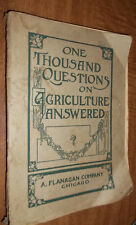 One Thousand Questions on Agriculture Answered 1913 edition William Lewis Nida