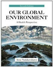 Our Global Environment: A Health Perspective - Anne Nadakavukaren, Paperback