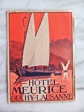 HOTEL MEURICE, OUCHY-LAUSANNE...ORIGINAL LUGGAGE LABEL 1920s...RARE