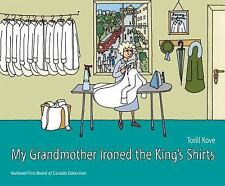 My Grandmother Ironed the King's Shirts by Torill Kove (2017, Hardcover)
