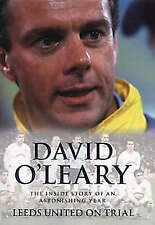 Leeds United on Trial: The Inside Story of an Astonishing Year by David O'Leary…