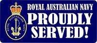 ROYAL AUSTRALIAN NAVY PROUDLY SERVED LAMINATED VINYL STICKER 80MM X 180MM RAN