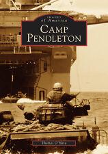 Camp Pendleton [Images of America] [CA] [Arcadia Publishing]