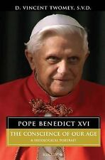 Pope Benedict XVI: The Conscience of Our Age: A Theological Portrait-ExLibrary