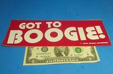 "Vintage Bumper Sticker GOT TO BOOGIE ! White & Red 3"" x 9"" FREE SHIPPING"
