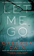 Let Me Go (archie Sheridan & Gretchen Lowell): By Chelsea Cain