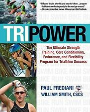 Tri Power : The Ultimate Strength Training, Core Conditioning, Endurance, and Fl