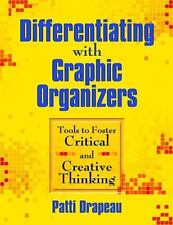 Differentiating With Graphic Organizers: Tools to Foster Critical and Creative