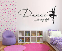 DANCE IS MY LIFE WALL STICKER INSPIRATION VINYL MURAL DECAL TRANSFER