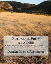 Guidance from a Father : A Black Man's Best Friend, from Algiers to Angola, A...