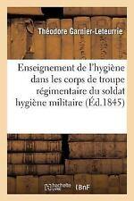 Enseignement Hygiene Dans les Corps de Troupe Pour Completer l'Instruction...