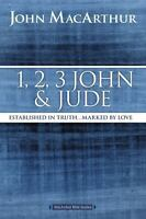 1, 2, 3 John and Jude: Established in Truth ... Marked by Love (MacArthur Bible