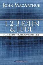 MacArthur Bible Studies: 1, 2, 3 John and Jude : Established in Truth ......