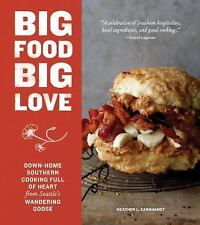 Big Food Big Love: Down-Home Southern Cooking Full of Heart from-ExLibrary