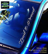 LOUD & PROUD Car ute Windscreen Sticker Decal Jdm Drift Skid Hoon 500mm
