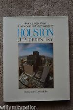 HOUSTON. City of Destiny. An exciting portrait of America´s fastest-growing city