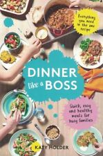 Dinner Like A Boss by Katy Holder NEW