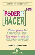 El poder de hacer menos (Spanish Edition)