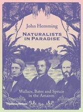 Naturalists in Paradise: Wallace, Bates and Spruce in the Amazon by Hemming, Jo