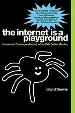 The Internet Is a Playground: Irreverent Correspondences of an Evil Online Ge...