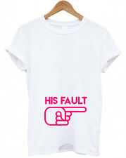 HIS FAULT T-Shirt, Funny Pregnancy announcement, Maternity baby, mummy, T Shirt