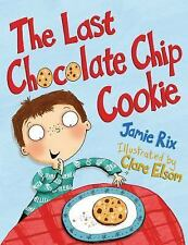 The Last Chocolate Chip Cookie by Jamie Rix (2015, Picture Book)