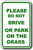 """DO NOT park on drive on grass 12"""" x 8"""" Aluminum Sign OHSA WILL NOT RUST USA"""