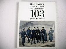 histoire régionale BELFORT et territoire 20 siècles et 103 jours d'histoire 1970