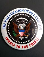 1993 Bill Clinton Inauguration Inhale To The Chief funny President metal button