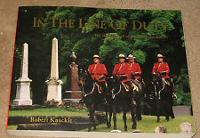 SIGNED In the Line of Duty the Honour Roll of the RCMP Since 1873