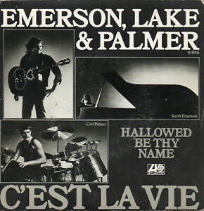"Emerson, Lake & Palmer ""C'est la vie"" 45 t 17 cm Single WEA 1977"