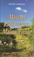 Livre Poche Martial Rieupeyroux maître d'école Daniel Borzeix Lucien souny 2007