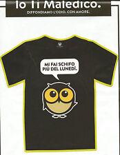 Io Ti Maledico - T-shirt Unisex - Taglia M -  MI FAI SCHIFO PIU DEL LUNEDI