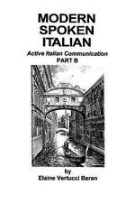 Modern Spoken Italian Part B by Elaine Vertucci Baran (1982, Paperback)