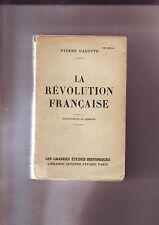 La Revolution Francaise / pierre gaxotte - les grandes etudes historiques