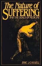 The Nature of Suffering and the Goals of Medicine by Eric J. Cassell (1994,...