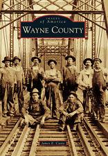 Wayne County [Images of America] [WV] [Arcadia Publishing]