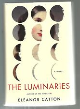 The Luminaries by Eleanor Catton (2013, Hardcover) 1st Edition 1st Printing