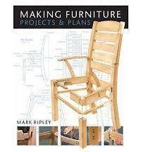 Making Furniture: Projects and Plans by Mark Ripley (Paperback, 2008)