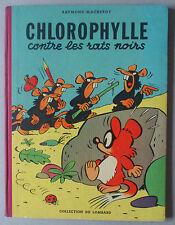 MACHEROT   ***  CHLOROPHYLLE 1. CONTRE LES RATS NOIRS   ***  EO 1956 TBE
