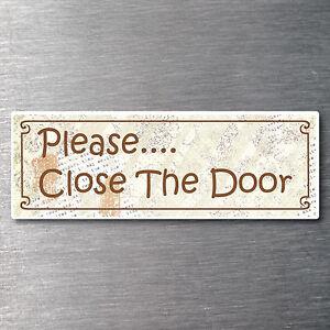 Please Close The Door Sticker quality water & fade proof vinyl