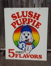 Vintage 2 Sided Slush Puppie 5 Fruit Flavors Metal Sign Dog Soda Ice Drink