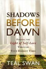 Shadows Before Dawn: Finding the Light of Self-Love Through Your Darkest Times b