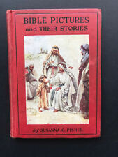 Bible Pictures & Their Stories, by Susanna G. Fisher-1930-1st Ed. Hardcover Book