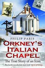 Orkney's Italian Chapel: The True Story of an Icon by Philip Paris (Paperback, 2